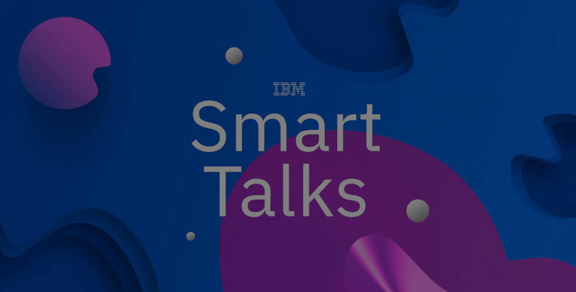 IBM Smart Talks